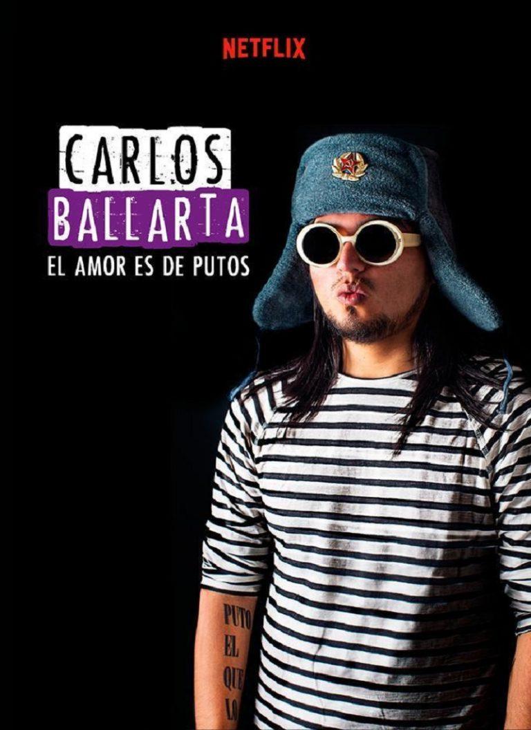 CARLOS BALLARTA: EL AMOR ES DE PUTOS [2016] [HD 720p, Latino, MEGA]